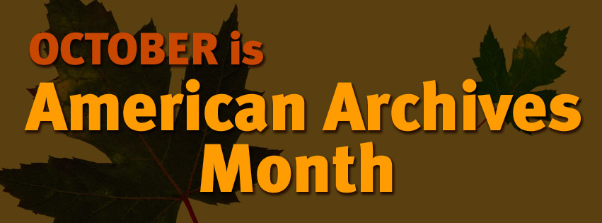 October is American Archives Month!
