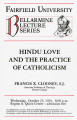 Hindu love and the practice of Catholicism - Rev. Francis X. Clooney, S.J.