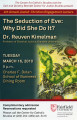 Seduction of Eve: why did she do it? -- Dr. Reuven Kimelman